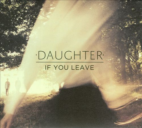 daughter-band-ifyouleave