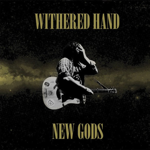 Withered_Hand_New_Gods