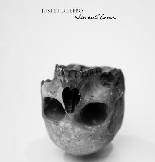 Justin DiFebbo-Skin and Bones