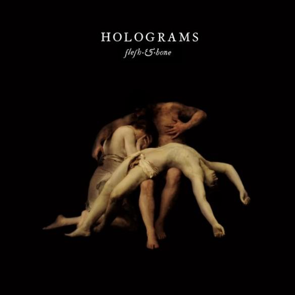 Holograms-Flesh-And-Bone