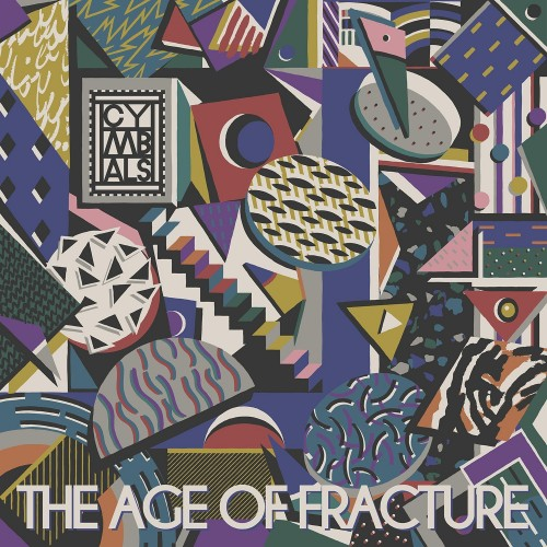 Cymbals-The-Age-of-Fracture