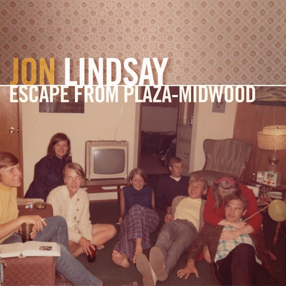 Jon Lindsay-Escape From Plaza-Midwood