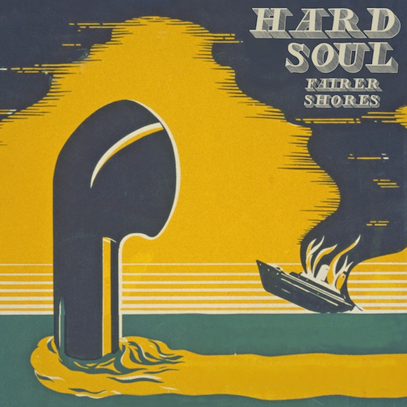 Hard Soul from Fairer Shores